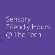Sensory Friendly Hours at The Tech