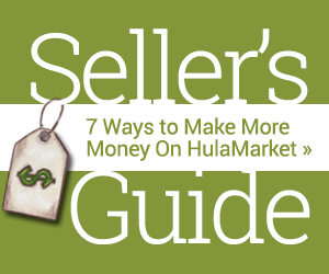 Seller's Guide | 7 Ways to Make More Money on HulaMarket