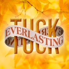 Tuck Everlasting, October 27 - November 12