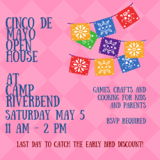 Camp Riverbend Cinco De Mayo Open House