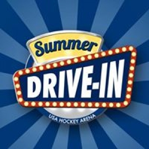 Summer Drive-In at USA Hockey Arena