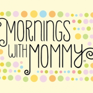 Mornings With Mommy-Ft. Myers