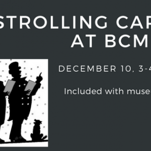 Strolling Carolers at BCM