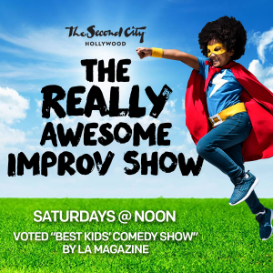Things to do in Los Angeles South Bay, CA for Kids: The Really Awesome Improv Show, The Second City Hollywood