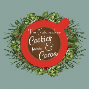 Things to do in Springfield, MO for Kids: The Nutcracker Cookies & Cocoa, Springfield Ballet